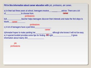 Fill in this information about career education with job, profession, or care