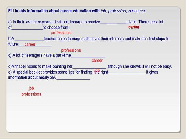 Fill in this information about career education with job, profession, or care...