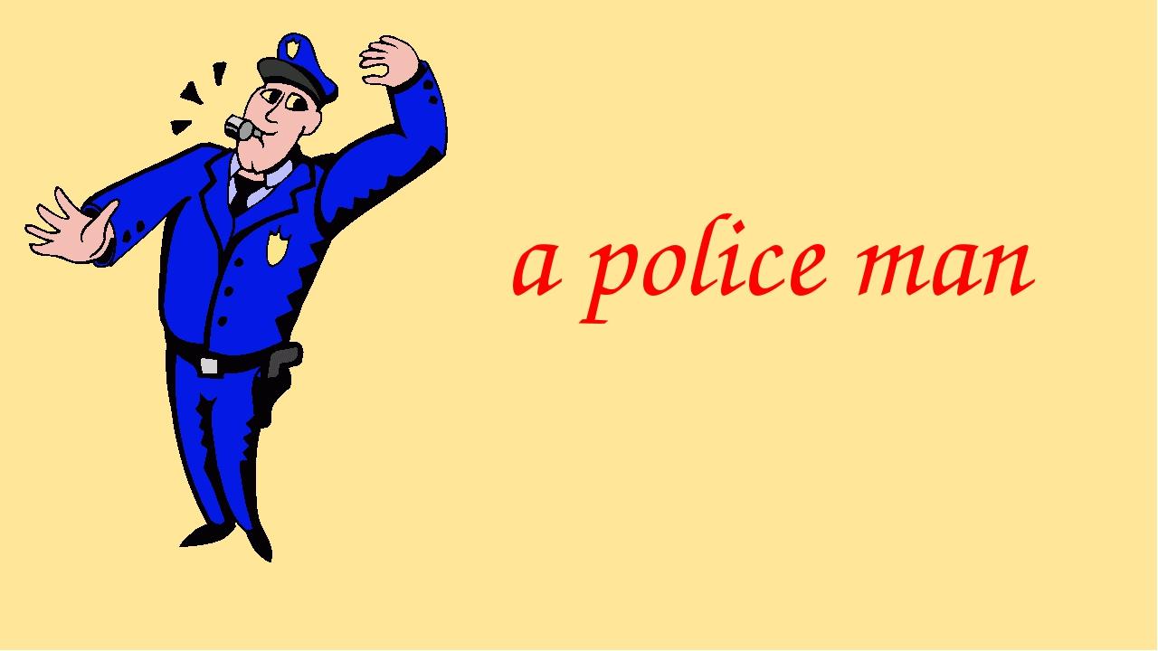 a police man