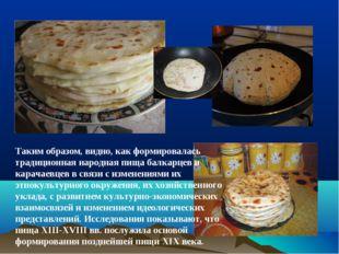 Таким образом, видно, как формировалась традиционная народная пища балкарцев