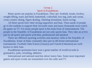 Group 2. Sport in Kazakhstan. Many sports are popular in Kazakhstan. They are
