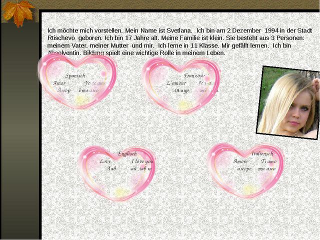 Ich möchte mich vorstellen. Mein Name ist Svetlana. Ich bin am 2 Dezember 199...