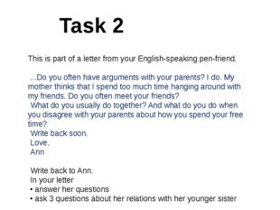 Task 2 This is part of a letter from your English-speaking pen-friend. ...Do