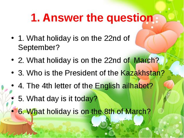 1. Answer the question 1. What holiday is on the 22nd of September? 2. What h...