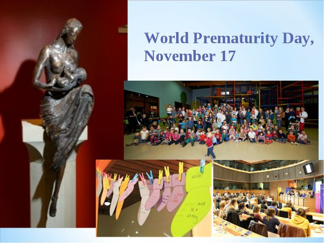 World Prematurity Day, November 17