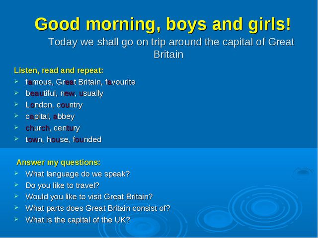 Today we shall go on trip around the capital of Great Britain Listen, read a...