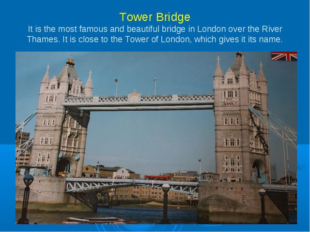 Tower Bridge It is the most famous and beautiful bridge in London over the Ri...