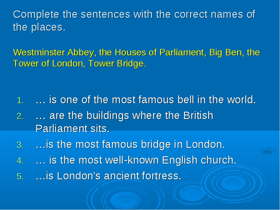 Complete the sentences with the correct names of the places. Westminster Abbe...