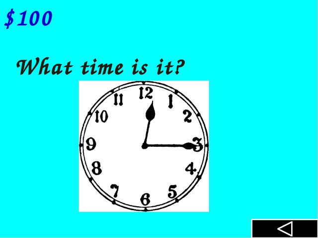 What time is it? $100