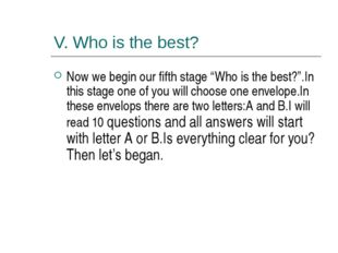 "V. Who is the best? Now we begin our fifth stage ""Who is the best?"".In this s"