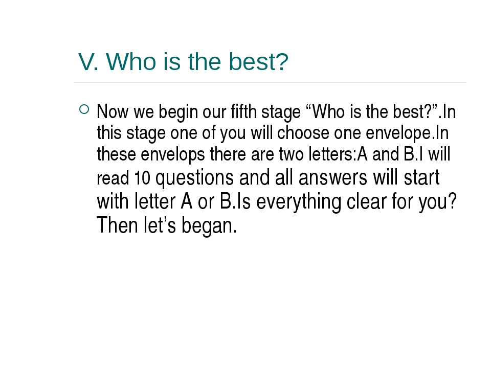 "V. Who is the best? Now we begin our fifth stage ""Who is the best?"".In this s..."