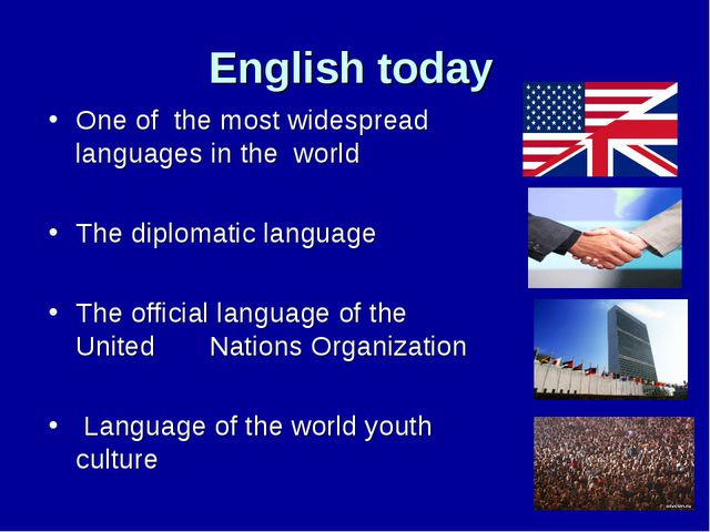 English today One of the most widespread languages in the world The diplomati...