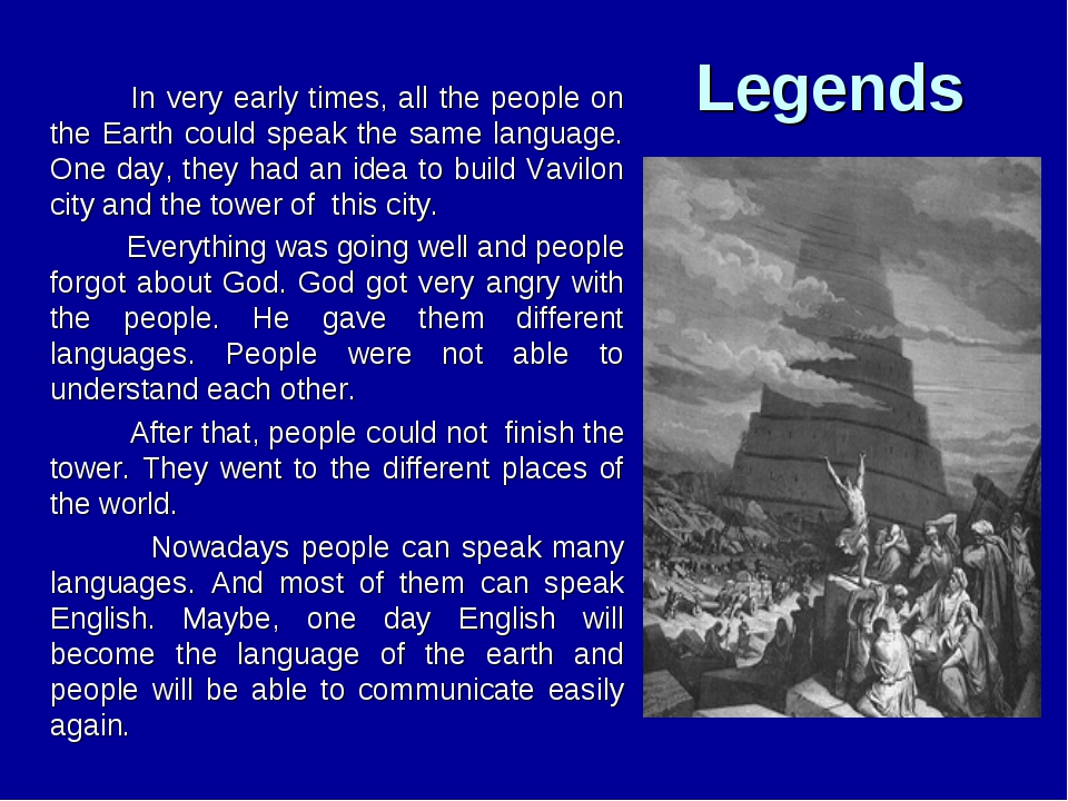 Legends  In very early times, all the people on the Earth could speak the s...