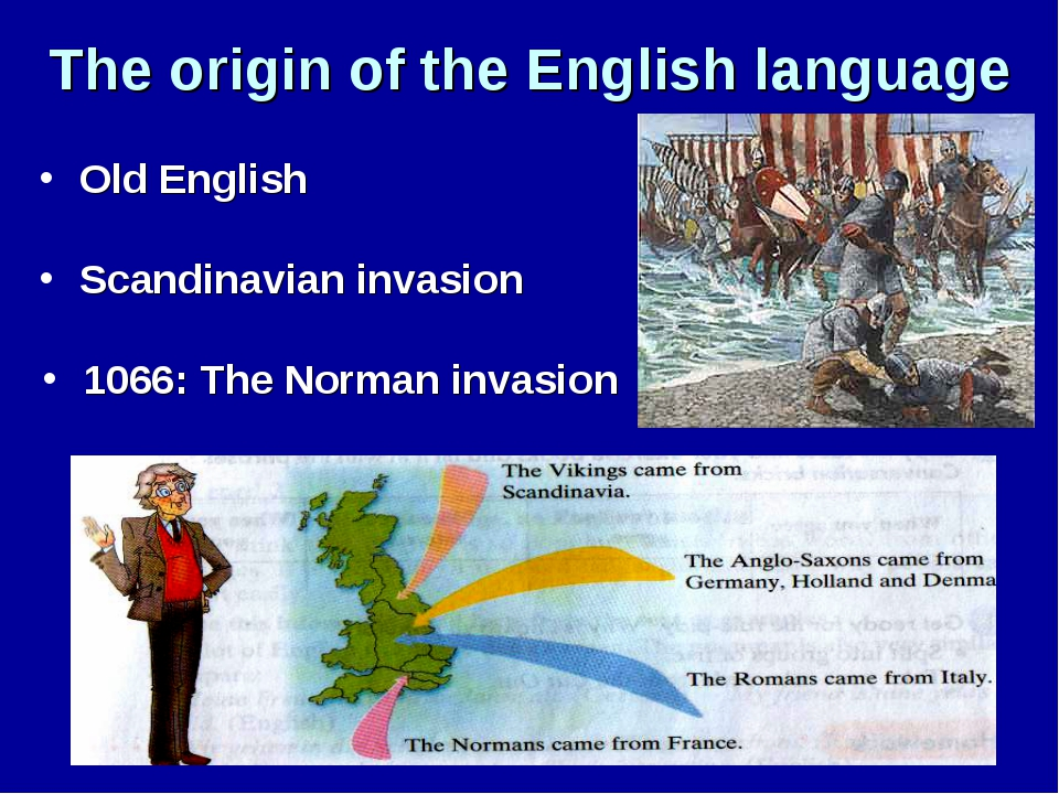 The origin of the English language Scandinavian invasion 1066: The Norman inv...