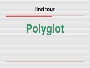 IInd tour IInd tour Polyglot