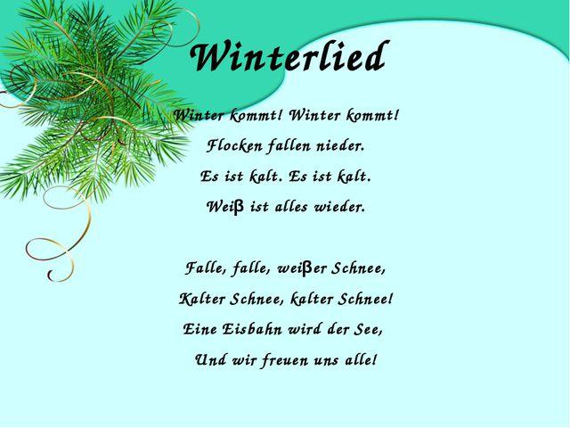 Winterlied Winter kommt! Winter kommt! Flocken fallen nieder. Es ist kalt. Es...