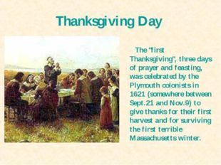 """Thanksgiving Day The """"first Thanksgiving"""", three days of prayer and feasting,"""