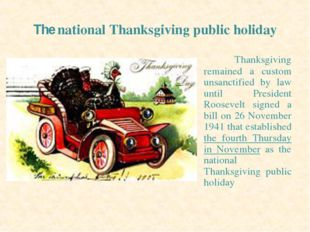 The national Thanksgiving public holiday Thanksgiving remained a custom unsan