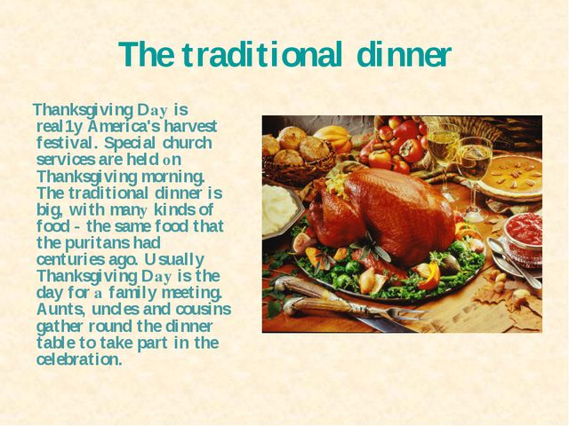 The traditional dinner Thanksgiving Dау is real1y America's harvest festival....