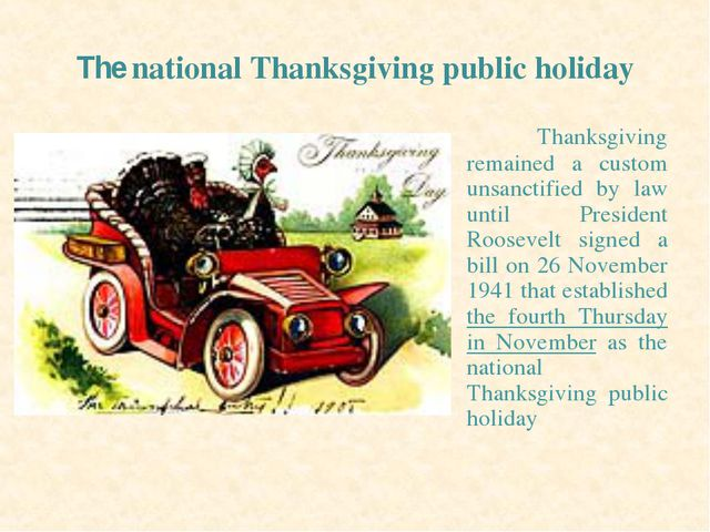 The national Thanksgiving public holiday Thanksgiving remained a custom unsan...