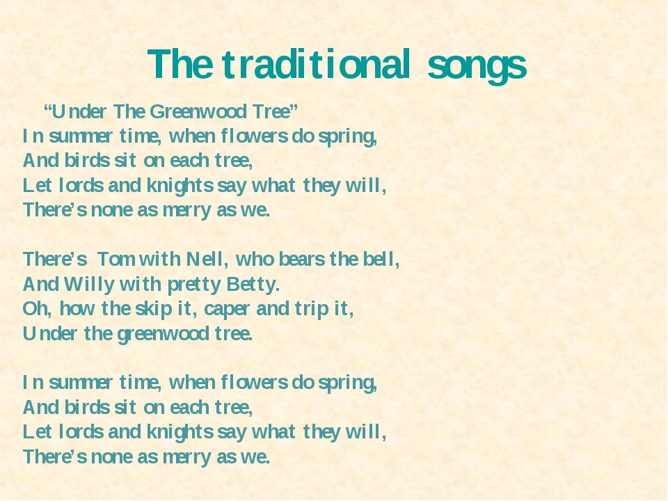 """The traditional songs """"Under The Greenwood Tree"""" In summer time, when flowers..."""