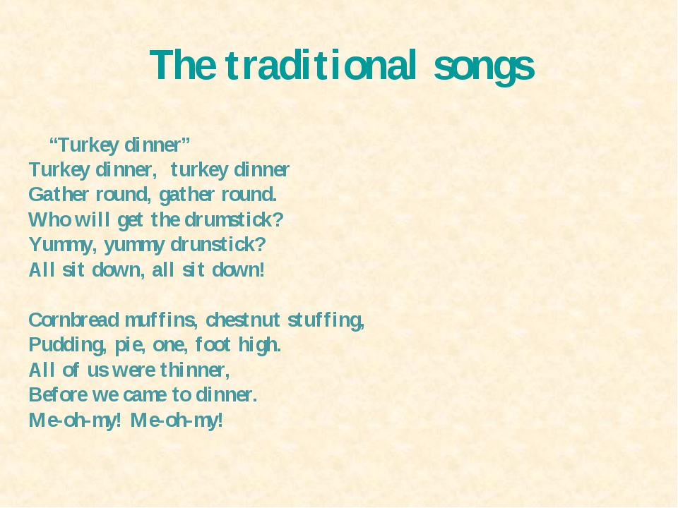 "The traditional songs ""Turkey dinner"" Turkey dinner, turkey dinner Gather rou..."