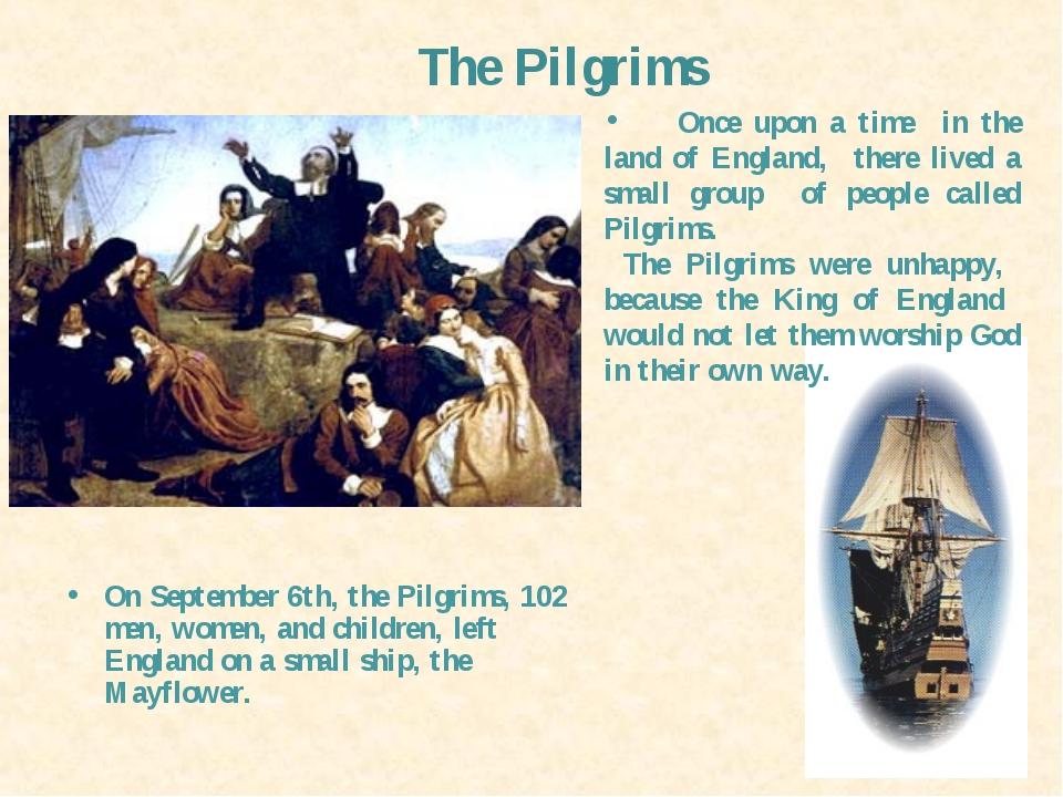 On September 6th, the Pilgrims, 102 men, women, and children, left England o...