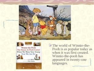 The world of Winnie-the-Pooh is as popular today as when it was first create