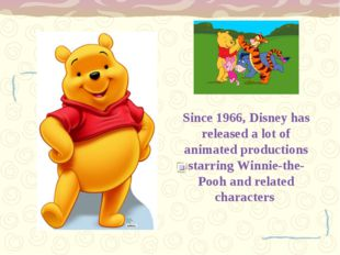 Since 1966, Disney has released a lot of animated productions starring Winni
