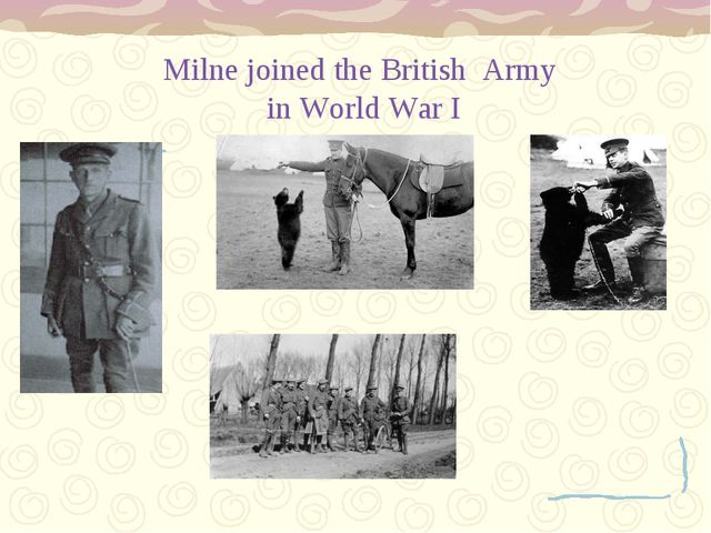 Milne joined the British Army in World War I