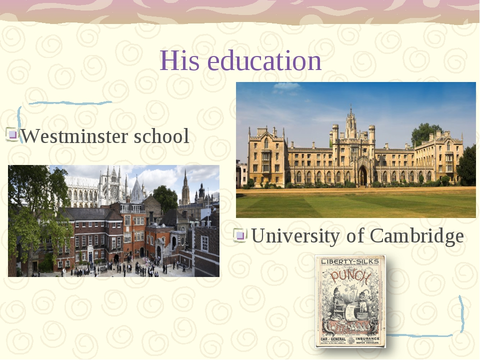 His education Westminster school University of Cambridge