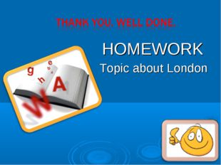HOMEWORK Topic about London