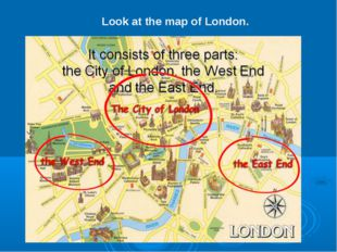Look at the map of London.