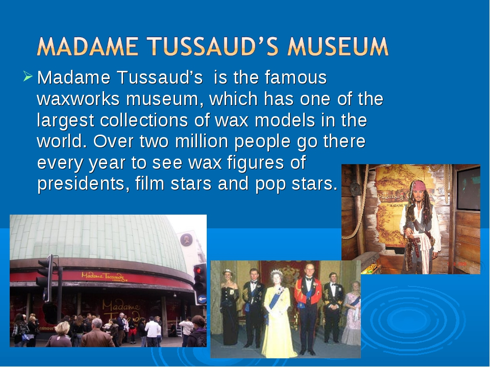 Madame Tussaud's is the famous waxworks museum, which has one of the largest...