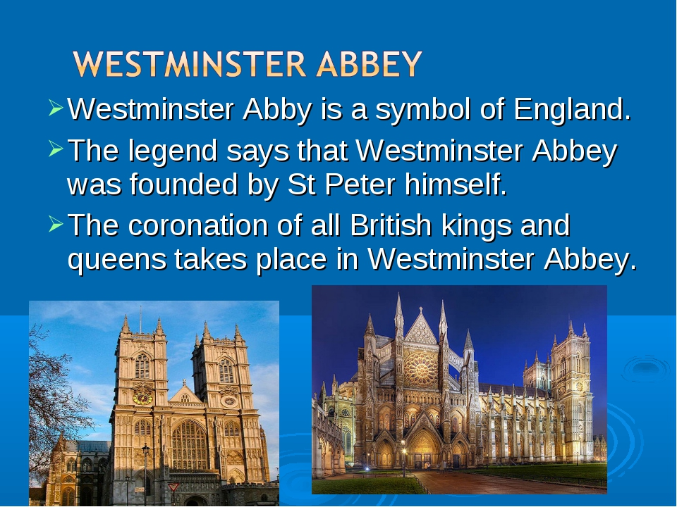 Westminster Abby is a symbol of England. The legend says that Westminster Abb...