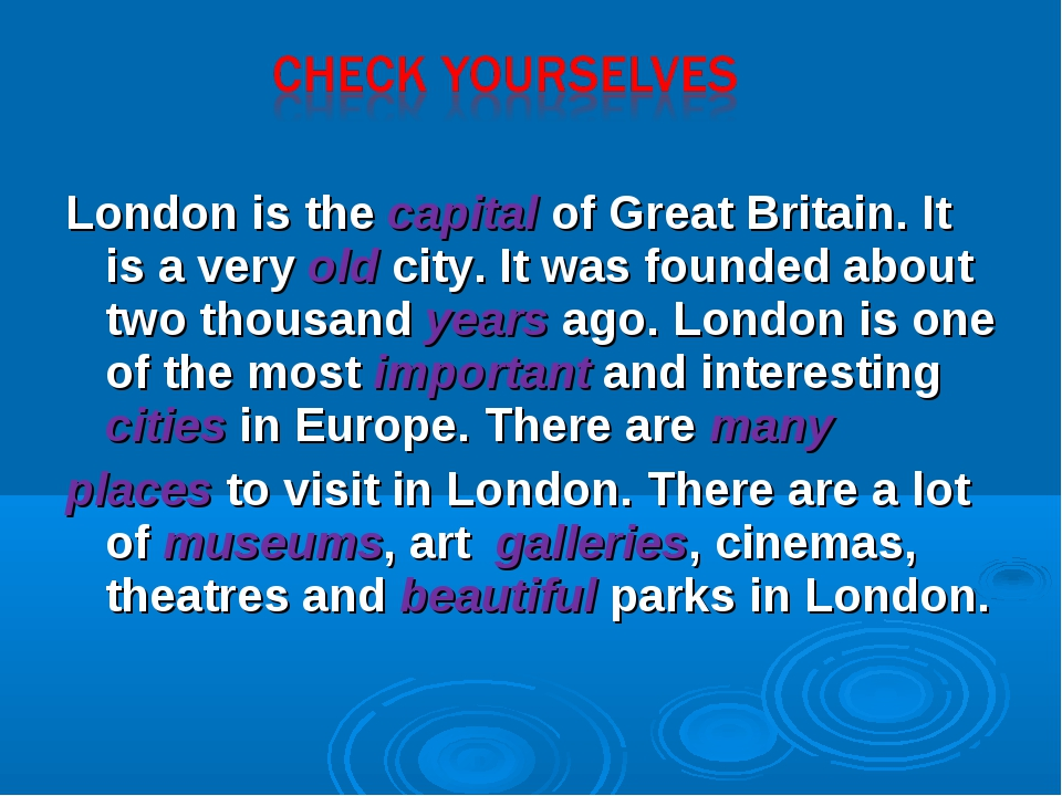 London is the capital of Great Britain. It is a very old city. It was founded...