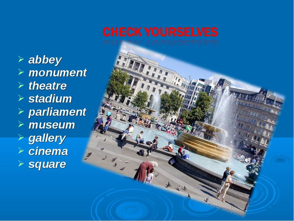 abbey monument theatre stadium parliament museum gallery cinema square