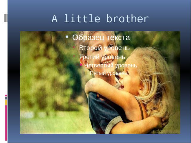 A little brother