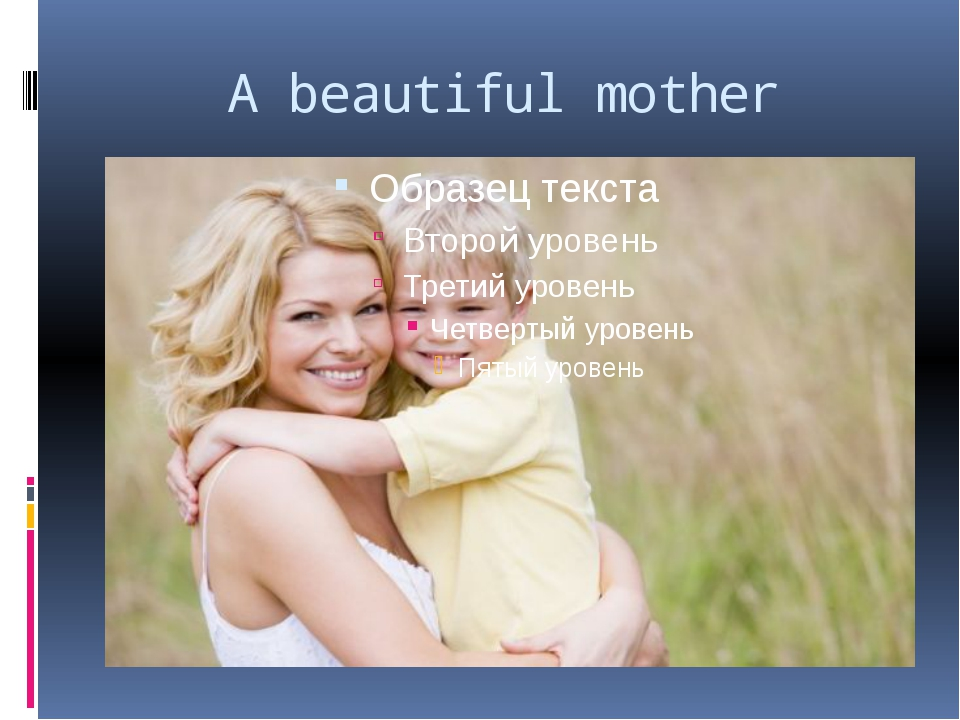 A beautiful mother
