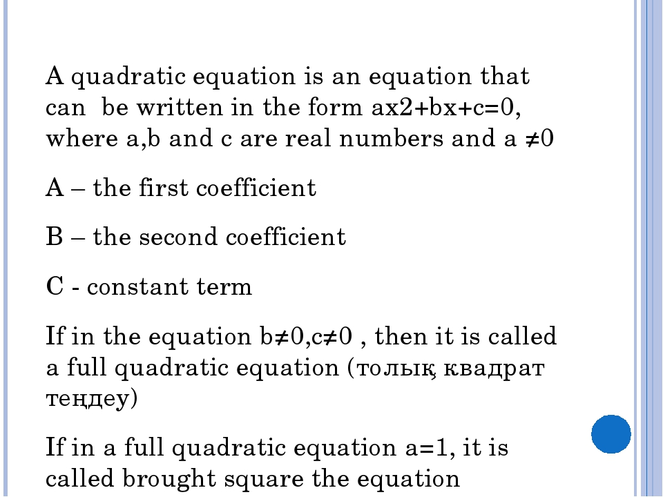 A quadratic equation is an equation that can be written in the form ax2+bx+c=...
