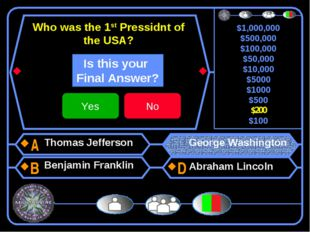 Who was the 1st Pressidnt of the USA? Thomas Jefferson Benjamin Franklin Geor