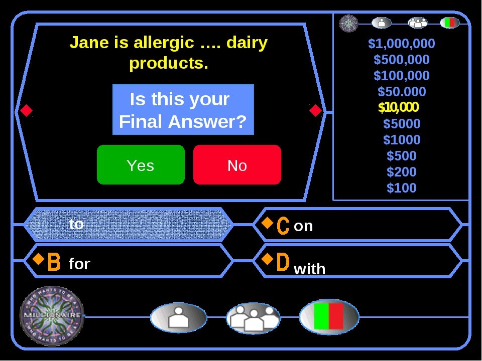 Jane is allergic …. dairy products. to for on with $10,000 $1,000,000 $500,00...