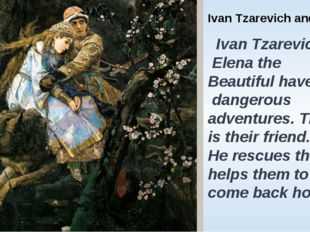 Ivan Tzarevich and The Wolf. Ivan Tzarevich and Elena the Beautiful have a lo