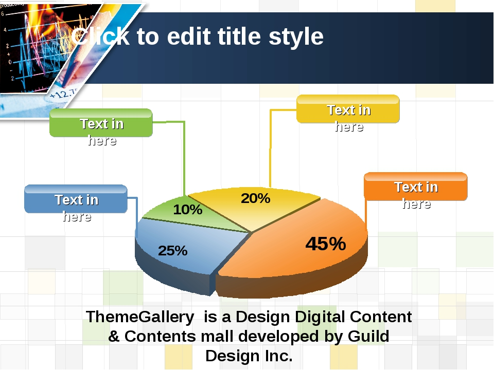 Click to edit title style Text in here Text in here ThemeGallery is a Design...