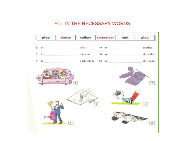 FILL IN THE NECESSARY WORDS