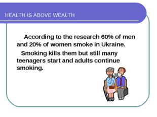 HEALTH IS ABOVE WEALTH According to the research 60% of men and 20% of women