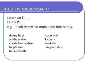 HEALTH IS ABOVE WEALTH I promise I'll… I think I'll… e.g. I think active life