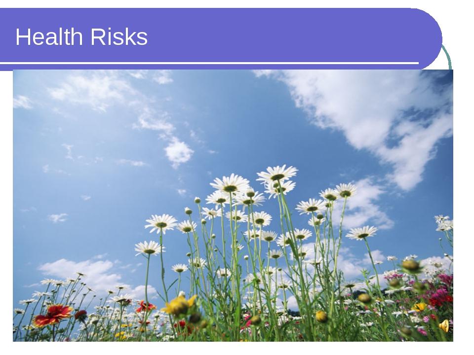 Health Risks