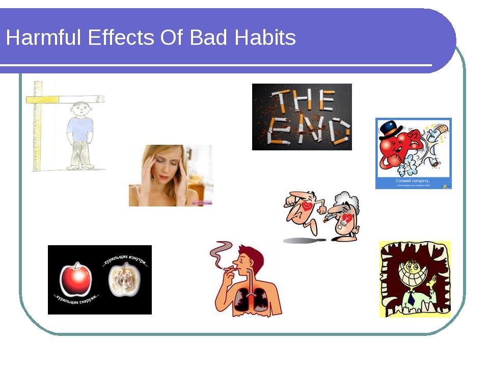 Harmful Effects Of Bad Habits
