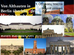 Von Altbauten in Berlin überlebt den Marien-Kirche, Berliner Dom, das Opernha